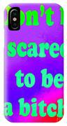 Don't Be Scared IPhone Case