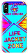 Don't Booze And Cruise IPhone Case