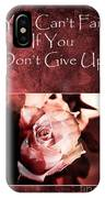 Don't Give Up IPhone Case