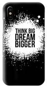 Dream Bigger Poster Black IPhone X Case