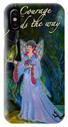 Ella Rose-courage Lights The Way IPhone Case
