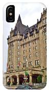 Fairmount Chateau Laurier East Of Parliament Hill In Ottawa-on IPhone Case