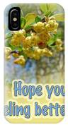 Feel Better Soon Greeting Card - Barberry Blossoms IPhone Case