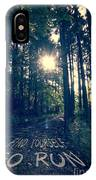 Find Yourself Go Run No. 6 - Forest With Sun Flare IPhone Case