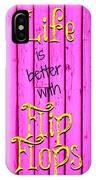 Flip Flop Life IPhone Case