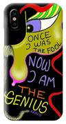 From Fool To Genius IPhone Case