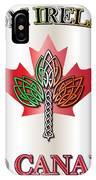 From Ireland To Canada IPhone Case