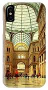 Galleria Umberto I  Naples Italy IPhone Case