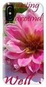 Get Well Soon - Louise Dahlia - Pink Flower IPhone Case