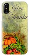 Give Thanks I IPhone Case