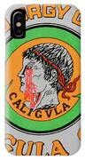 Go Caligula Go IPhone Case