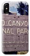 Grand Canyon Signage IPhone Case