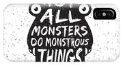 Hand Drawn Monster Quote, Typography IPhone X Case