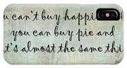 Happiness Is Some Warm Pie IPhone Case