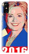 Hillary 2016 IPhone Case