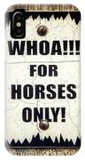 Horses Only Sign Picture IPhone Case