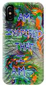 I Am Inspired IPhone Case