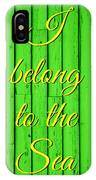I Belong To The Sea IPhone Case
