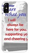 I Will Always Be Here IPhone Case