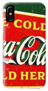 Ice Cold Coca-cola Sold Here IPhone Case