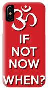 If Not Now 1 Red IPhone Case