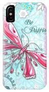 Inspirational Dragonfly Floral Art Inspiring Art Quote Be Passionate By Megan Duncanson IPhone Case