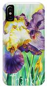 Iris Flower Thank You IPhone Case