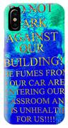 It Is Unhealthy For Us IPhone Case