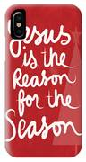 Jesus Is The Reason For The Season- Greeting Card IPhone Case