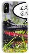 Later Gator Greeting Card IPhone Case