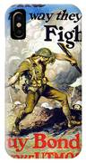 Lend The Way They Fight, 1918 IPhone Case