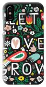 Let Love Grow IPhone Case