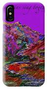 Let The Mountains Sing IPhone Case