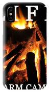 Life Is A Warm Campfire IPhone Case