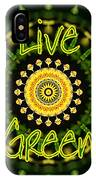 Live Green 1 IPhone Case
