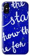 Look At The Stars Quote Painting IPhone Case
