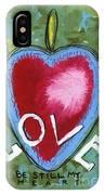 Love Be Still My Heart  IPhone Case