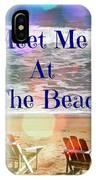 Meet Me At The Beach IPhone Case