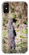 Mongoose Standing. Safari In Serengeti IPhone Case