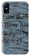 Never Thirst   John 6 35 IPhone Case