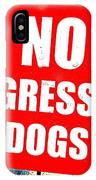 No Aggressive Dogs IPhone Case