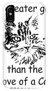 No Greater Gift Than Love Of Cat IPhone Case