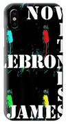 Now Witness Lebron James IPhone Case
