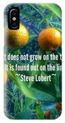 Oranges On A Limb Quote   IPhone Case