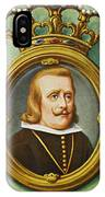 Philip Iv, King Of Spain Reigned IPhone Case