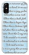 Prayer Of Saint Francis IPhone Case