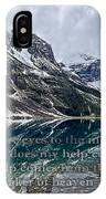 Psalm 121 With Mountains IPhone Case