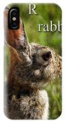 R Is For Rabbit IPhone Case