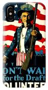 Recruiting Poster - Ww1 - Don't Wait For The Draft IPhone Case
