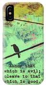 Romans 12 9 IPhone Case